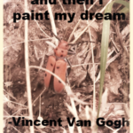 Weekly Quote – Vincent Van Gogh