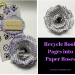 How to Recycle Book Pages into Paper Roses