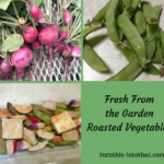 Garden Fresh Roasted Vegetables