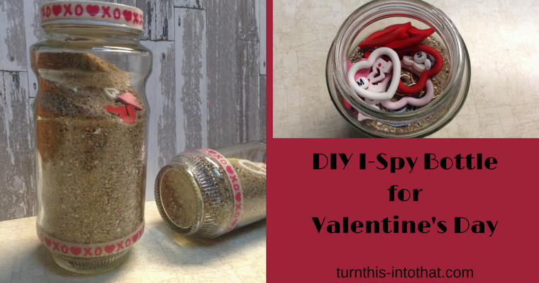 DIY I-Spy Bottle – Valentine's Day – Turn This Into That