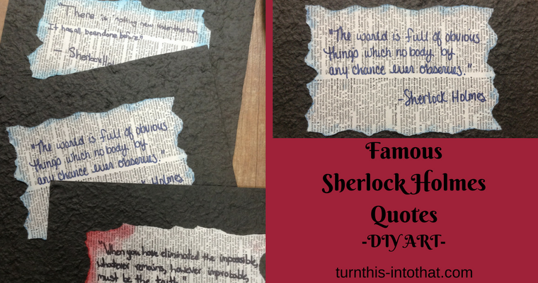 Famous Sherlock Holmes Quotes – DIY Art
