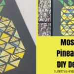 Mosaic Pineapple DIY Decor