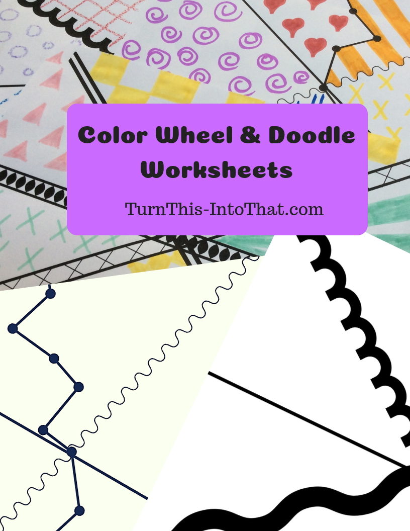 Color Wheel & Doodle Worksheets PDF – Turn This Into That